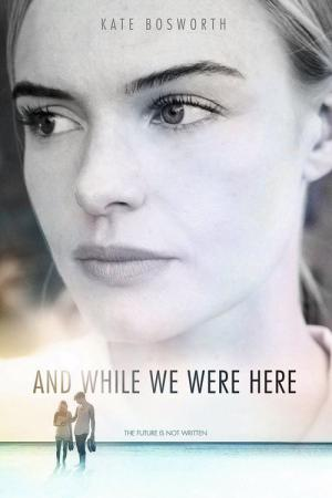 And While We Were Here (2012)